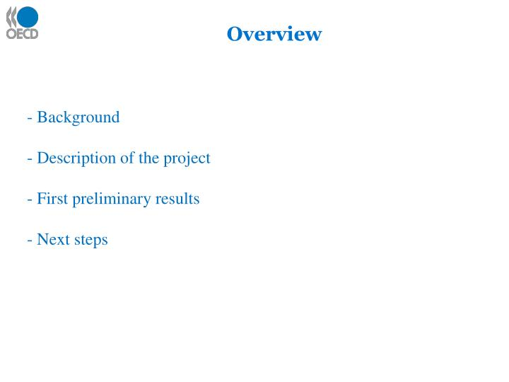 Background description of the project first preliminary results next steps