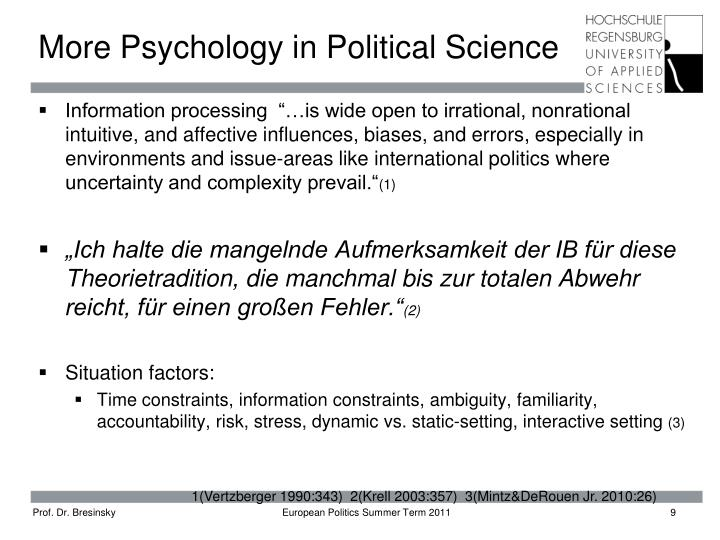 More Psychology in Political Science
