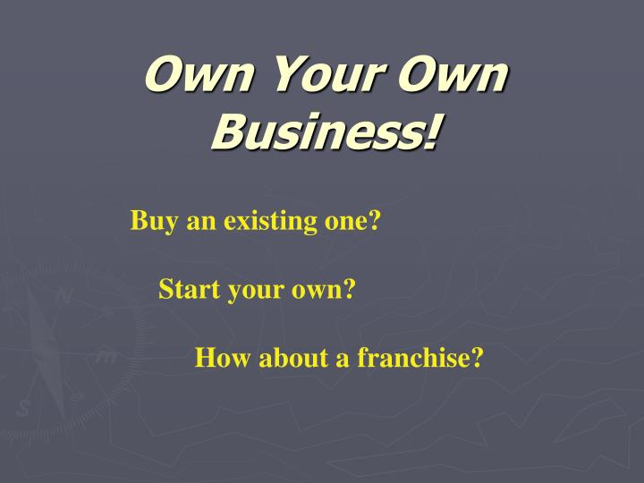 own your own business n.