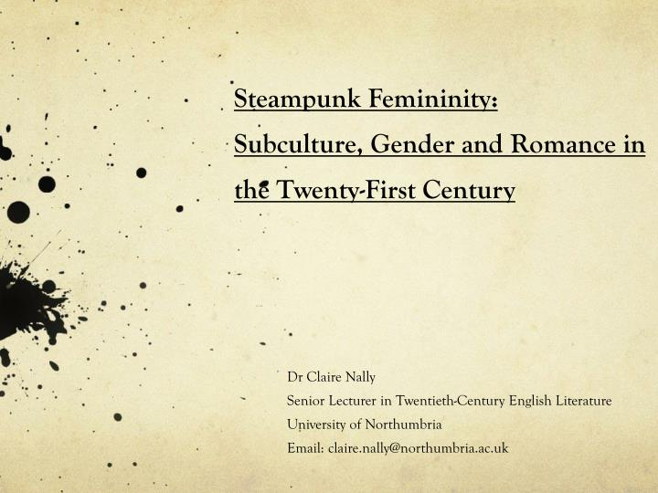 steampunk femininity subculture gender and romance in the twenty first century n.