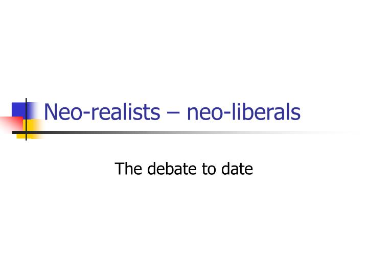 neo realists neo liberals n.