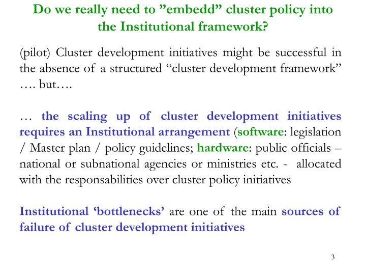 "Do we really need to ""embedd"" cluster policy into the Institutional framework?"