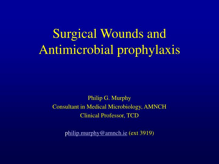 surgical wounds and antimicrobial prophylaxis n.