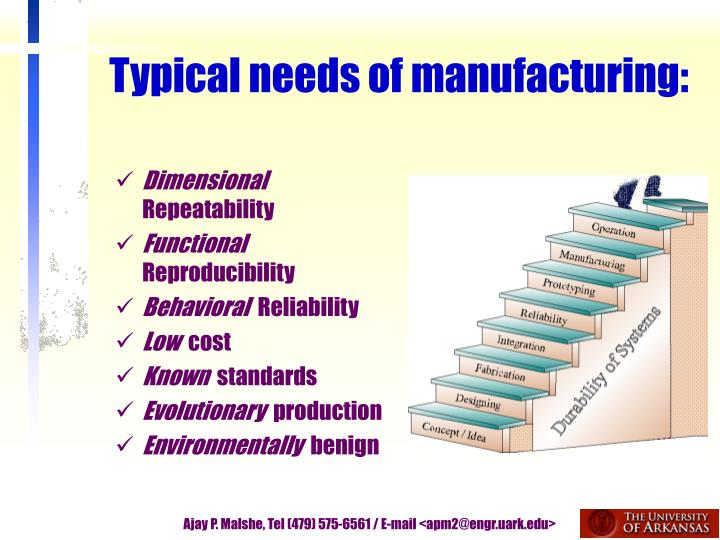 Typical needs of manufacturing: