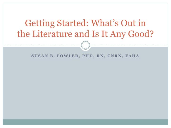 Getting started what s out in the literature and is it any good
