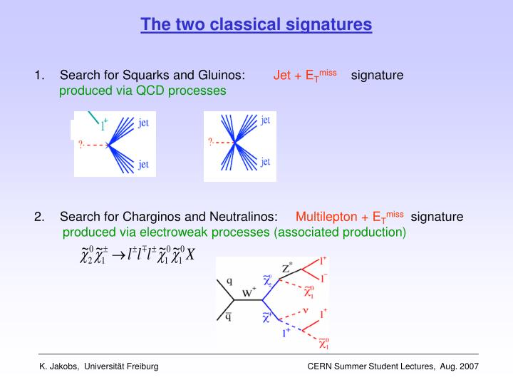The two classical signatures