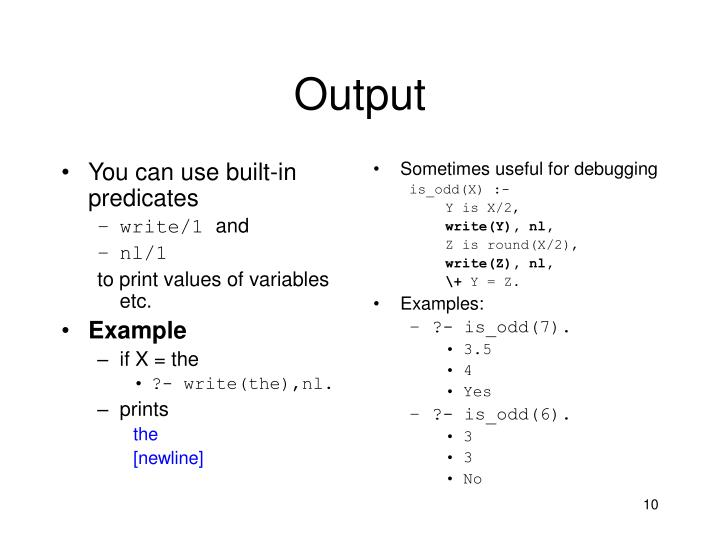 You can use built-in predicates