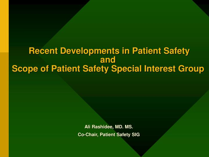 recent developments in patient safety and scope of patient safety special interest group n.