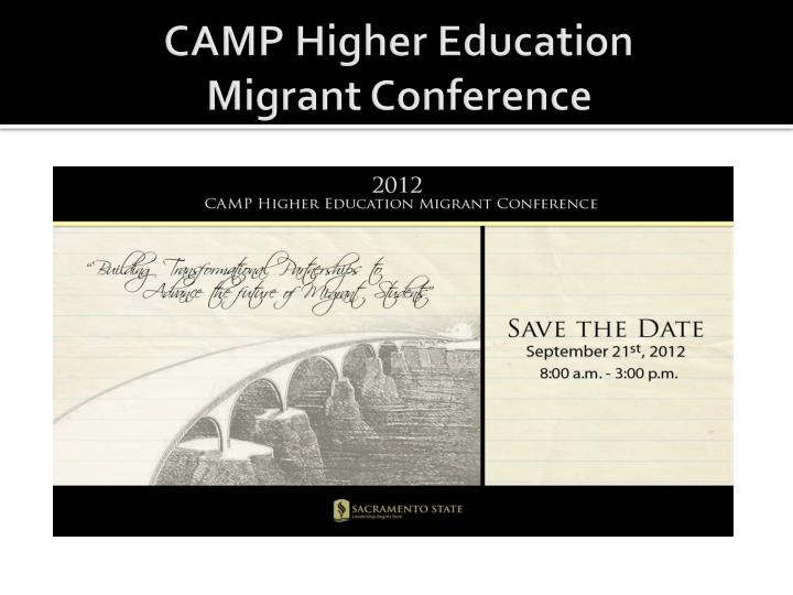 CAMP Higher Education          Migrant Conference
