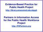evidence based practice for public health project http library umassmed edu ebpph