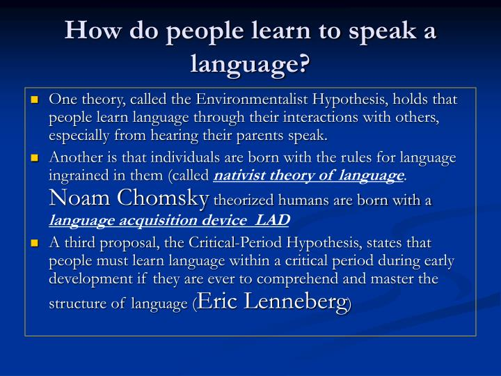 how do humans acquire language Read how do humans acquire language free essay and over 88,000 other research documents how do humans acquire language how do humans acquire language humans live.