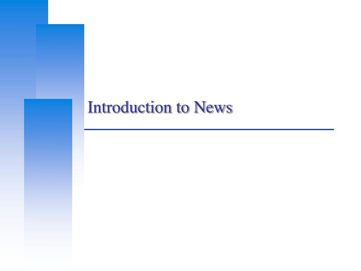 Introduction to news