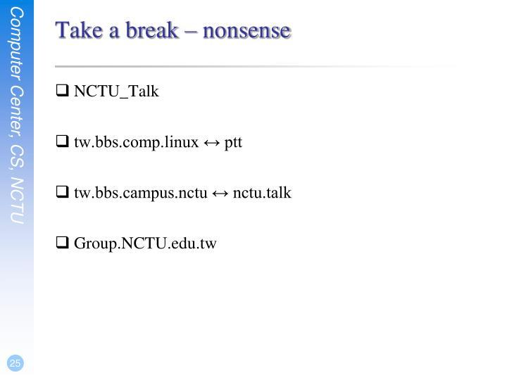 Take a break – nonsense