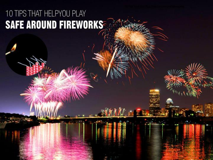10 tips that help you play safe around fireworks n.