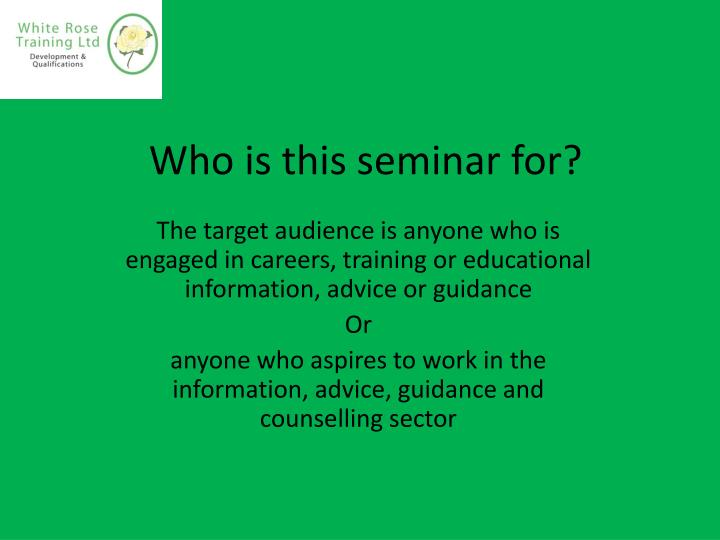 Who is this seminar for?