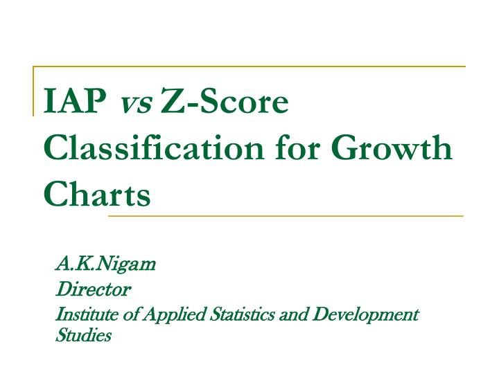 Ppt Iap Vs Z Score Classification For Growth Charts Powerpoint
