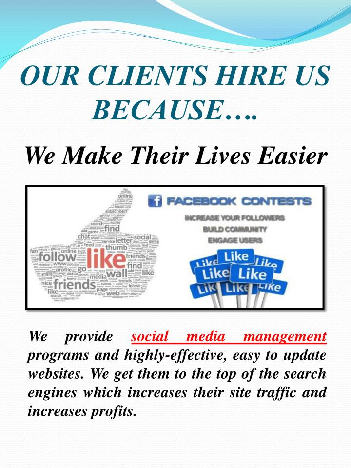 OUR CLIENTS HIRE US BECAUSE….