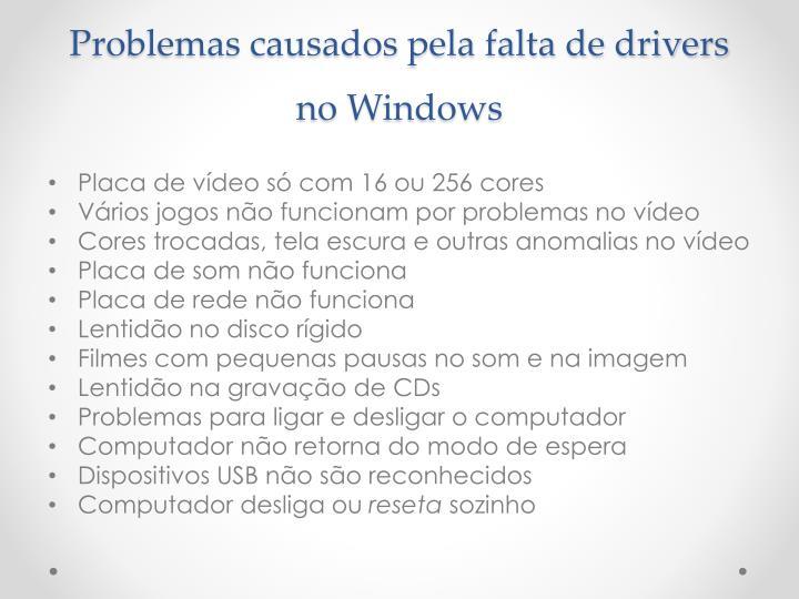 Problemas causados pela falta de drivers no windows