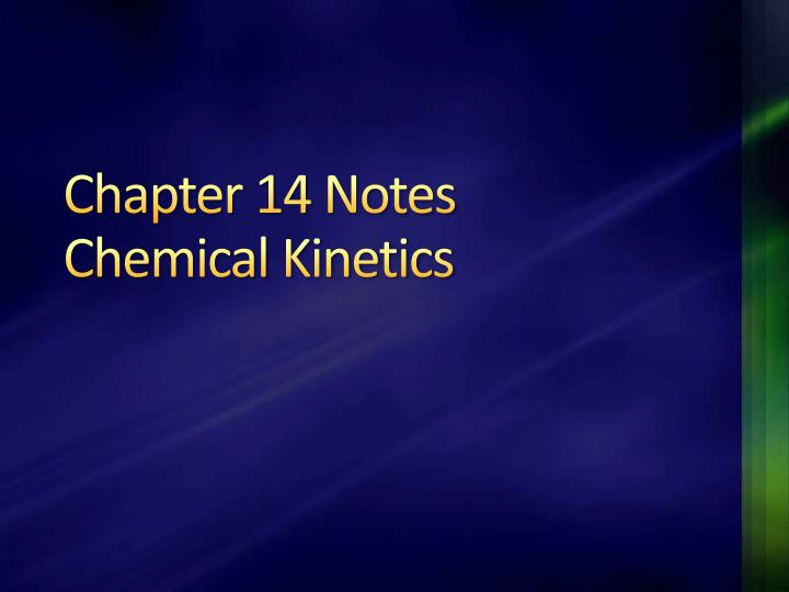 chapter 14 notes chemical kinetics n.