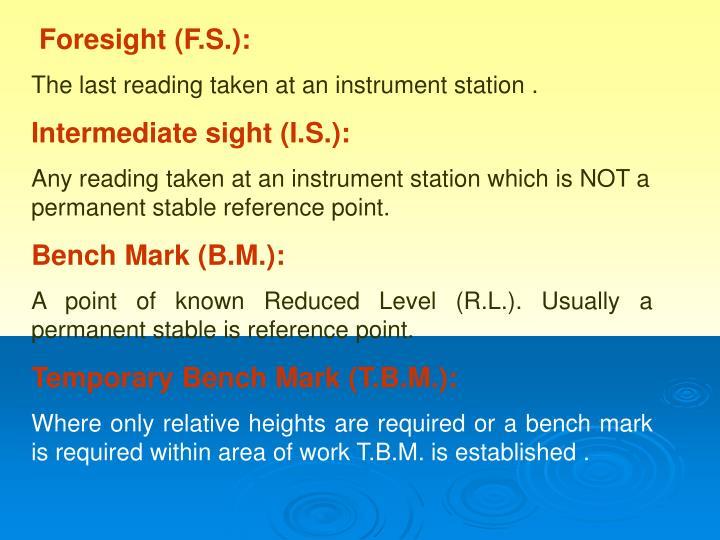 Foresight (F.S.):