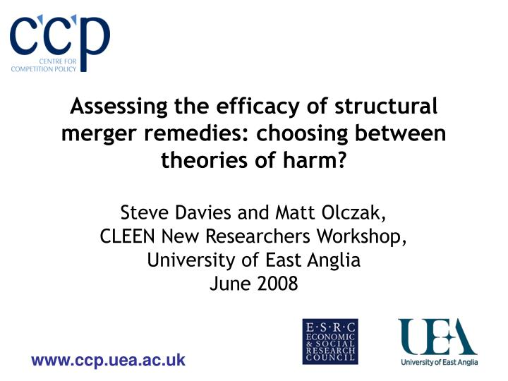 Assessing the efficacy of structural merger remedies: choosing between theories of harm?