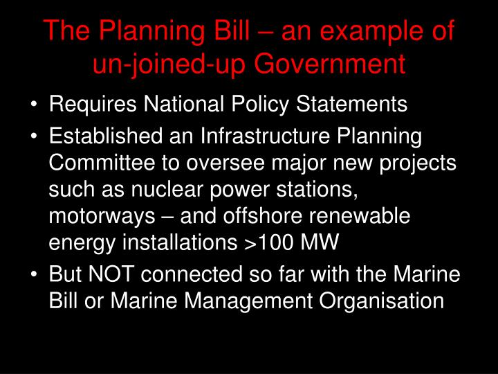 The Planning Bill – an example of un-joined-up Government