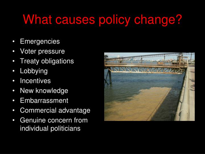 What causes policy change?