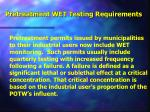 pretreatment wet testing requirements