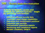 tre t oxicity reduction evaluation