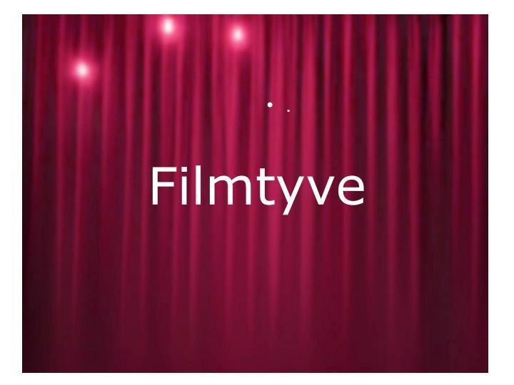 Filmtyve