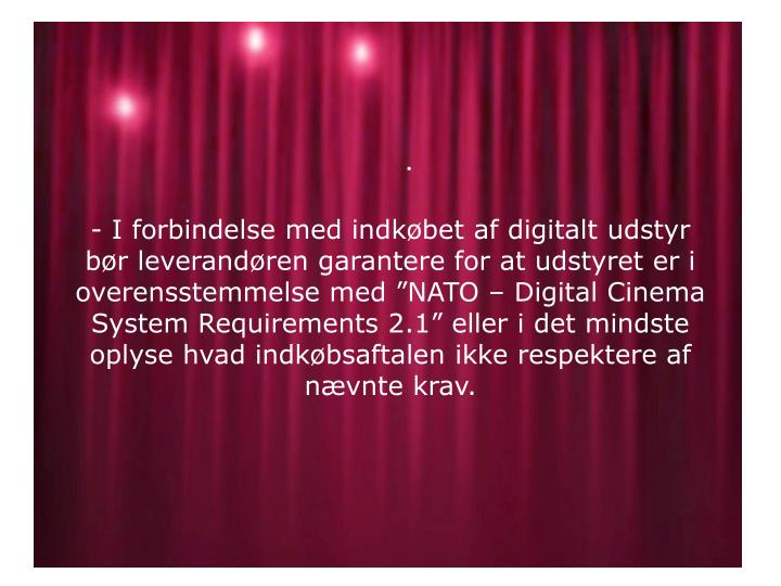 - I forbindelse med indkøbet af digitalt udstyr