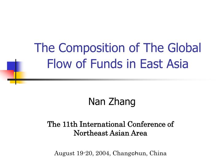 the composition of the global flow of funds in east asia n.