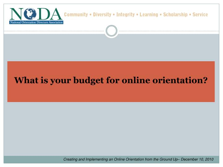 What is your budget for online orientation?