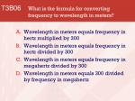 t3b06 what is the formula for converting frequency to wavelength in meters