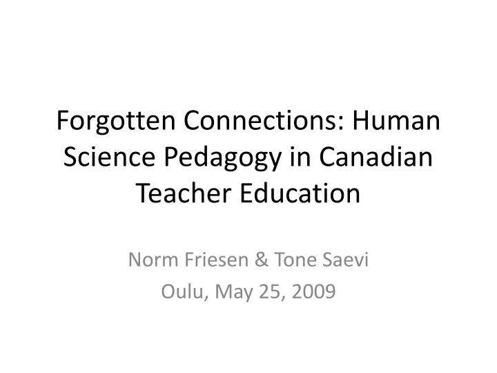 forgotten connections human science pedagogy in canadian teacher education n.