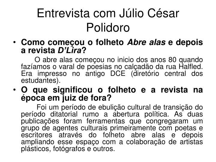 Entrevista com Júlio César Polidoro