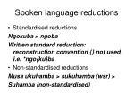 spoken language reductions