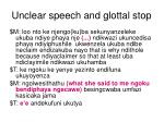unclear speech and glottal stop