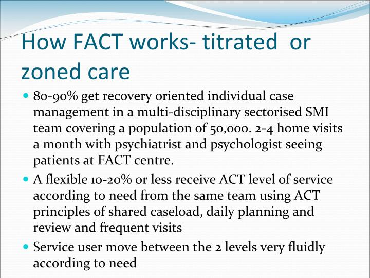 How FACT works- titrated  or zoned care