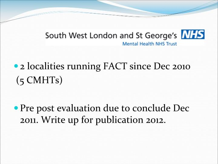 2 localities running FACT since Dec 2010