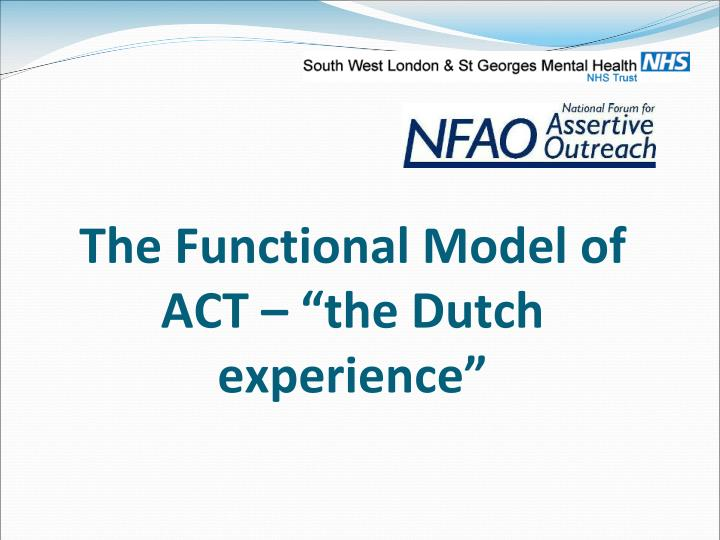 "The Functional Model of ACT – ""the Dutch experience"""