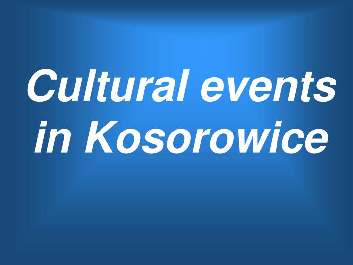 Cultural events in Kosorowice