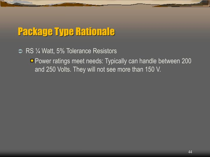 Package Type Rationale