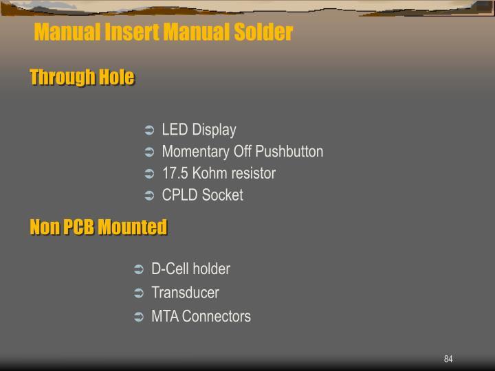 Manual Insert Manual Solder