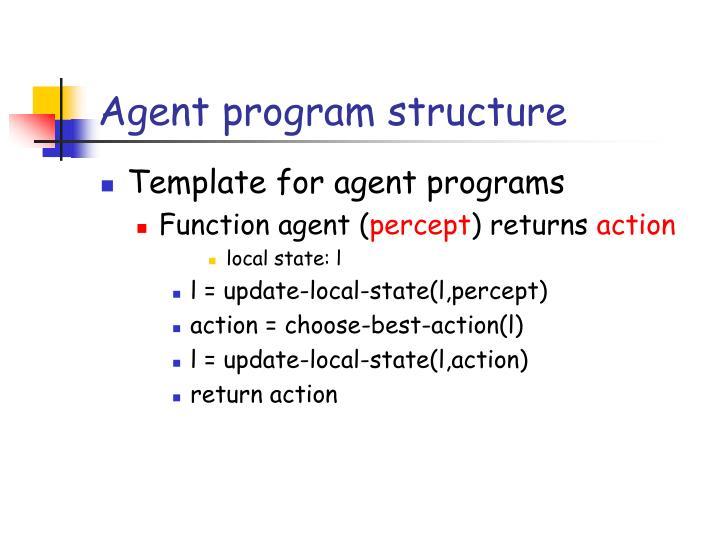 Agent program structure