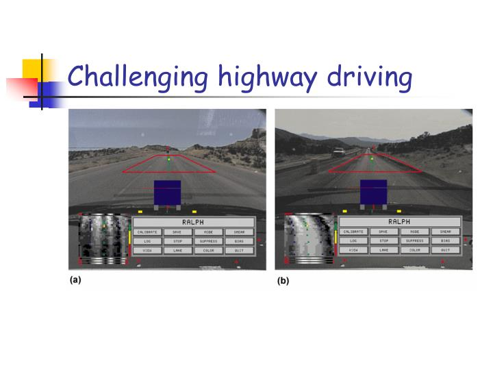 Challenging highway driving