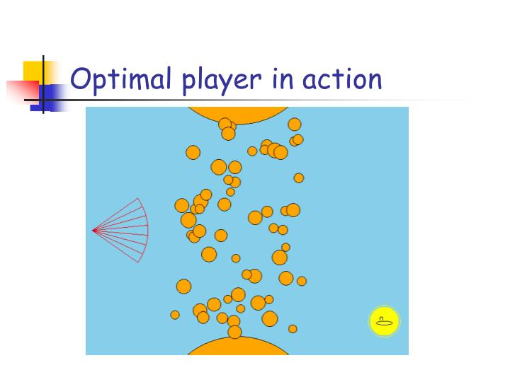 Optimal player in action