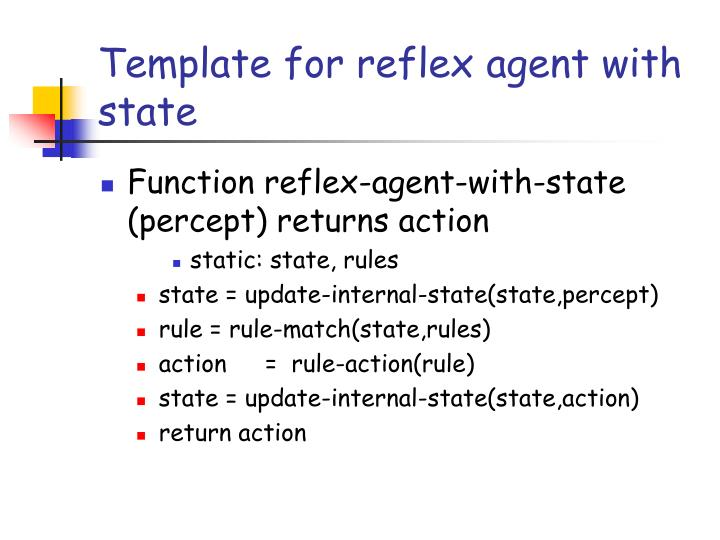 Template for reflex agent with state
