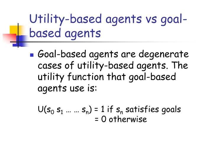 Utility-based agents vs goal-based agents
