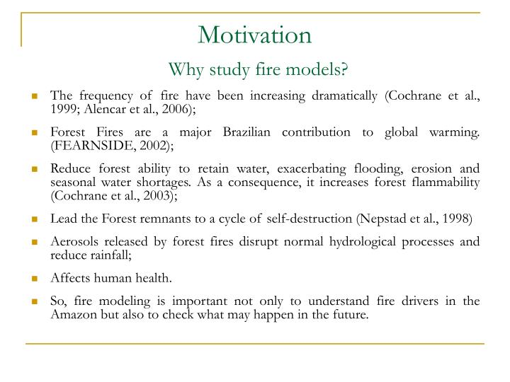 Motivation why study fire models